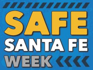 Safe Santa Fe Week
