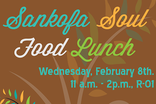 Black History Month Sankofa Soul Food Luncheon