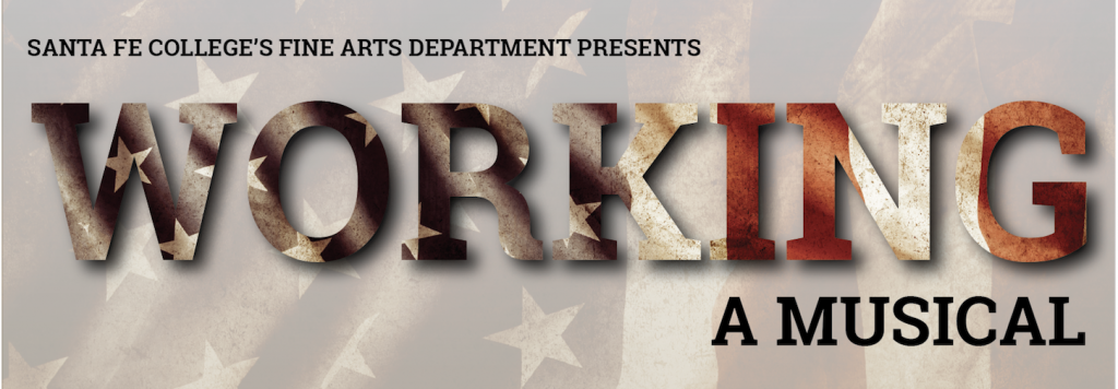 Working: A Musical Presented by the Santa Fe College Fine Arts Department